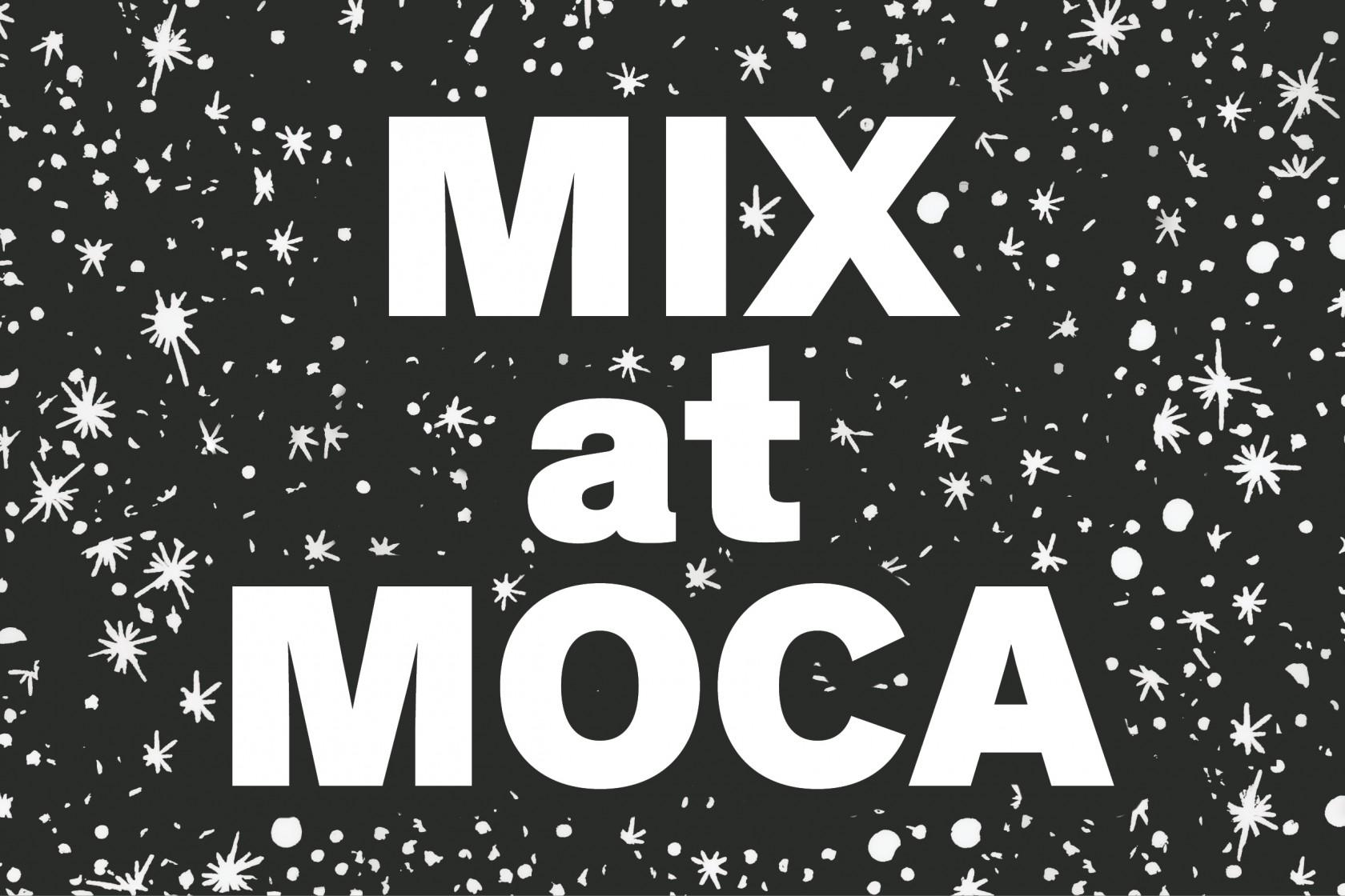MIX at MOCA