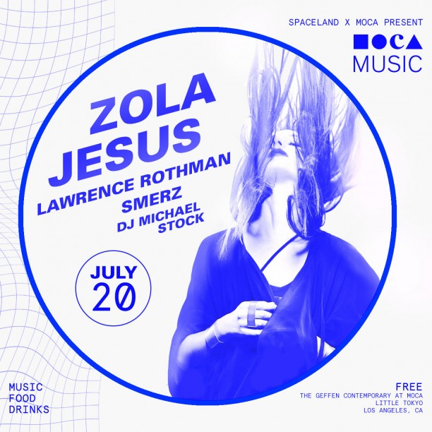 MOCA Music: Zola Jesus, Lawrence Rothman, Smerz, and DJ Michael Stock