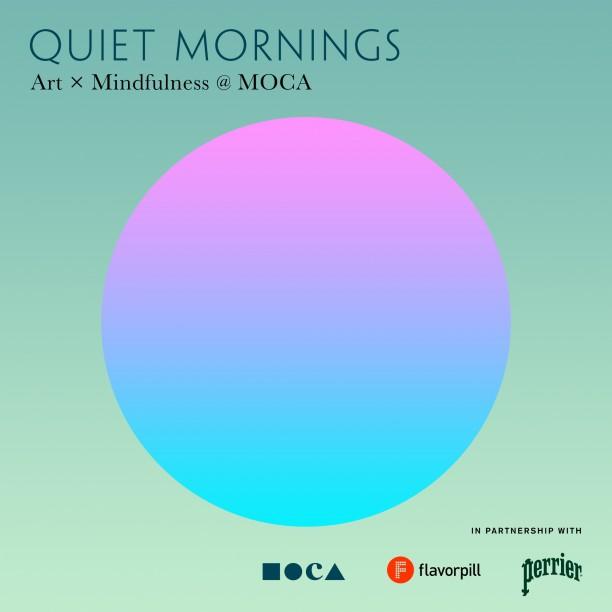 Quiet Mornings: Art x Mindfulness @ MOCA