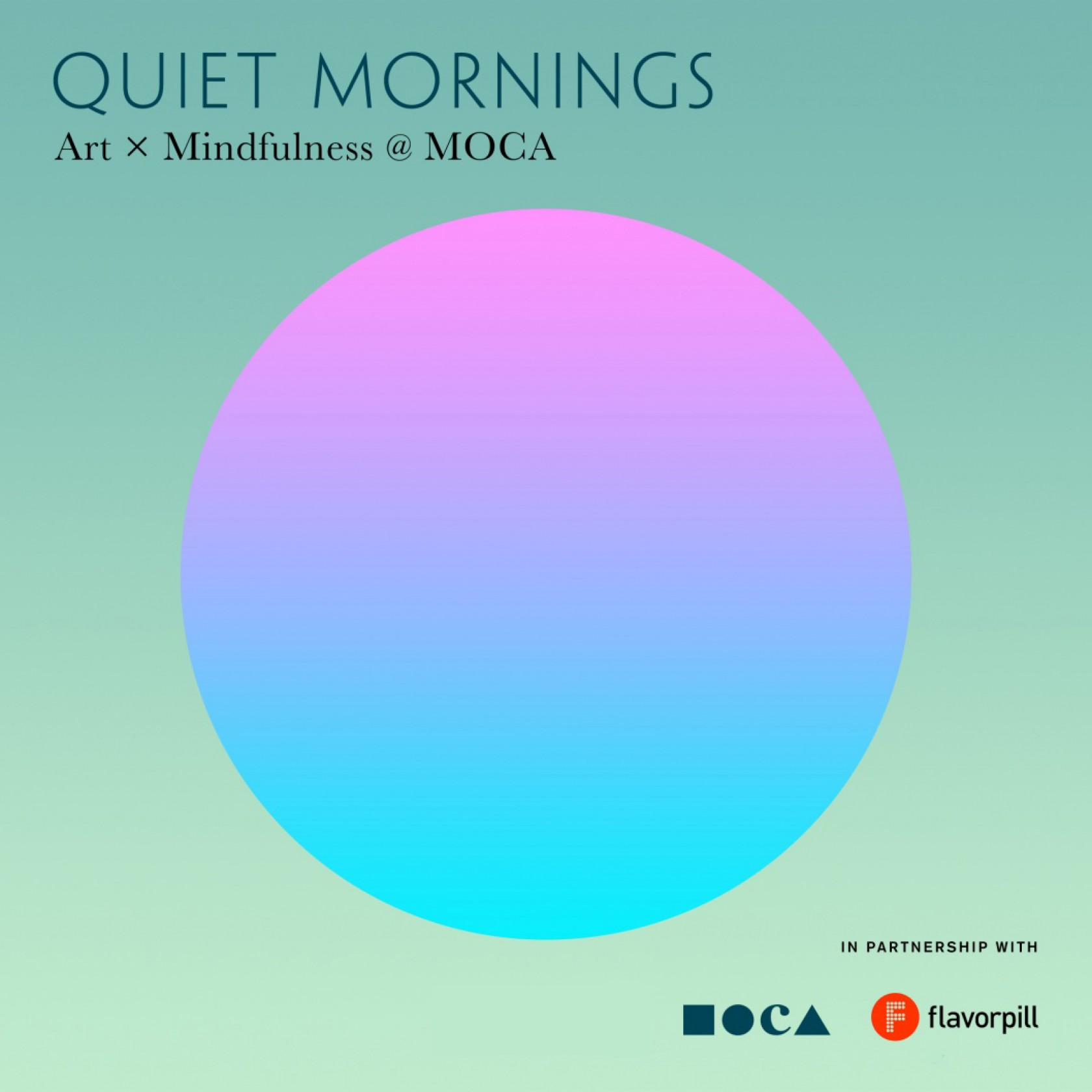 Quiet Mornings: Art x Mindfulness @ MOCA w/o Perrier