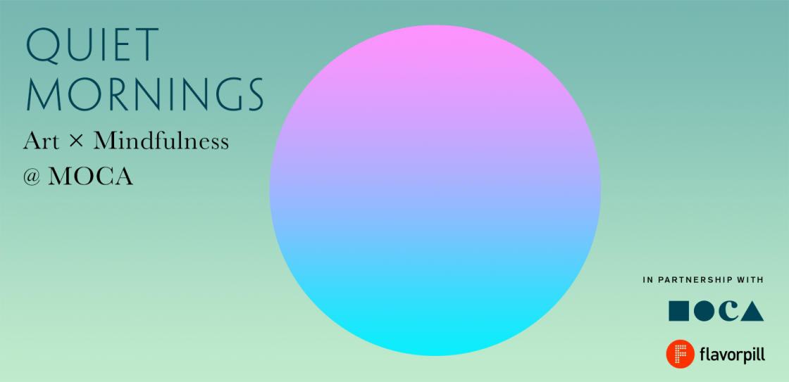 Quiet Mornings: Art x Mindfulness @ MOCA horizontal