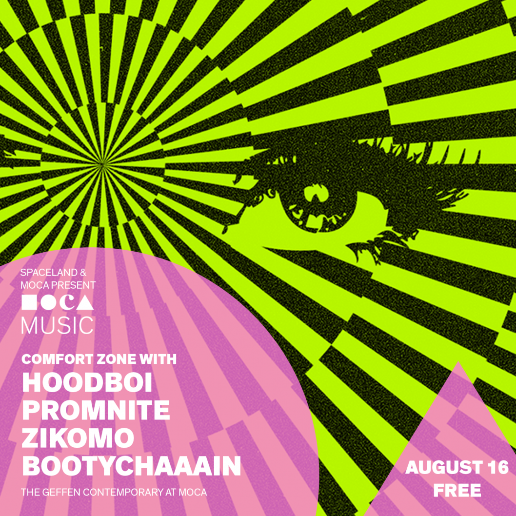 MOCA MUSIC: COMFORT ZONE W/ HOODBOI, PROMNITE, ZIKOMO, BOOTYCHAAAIN