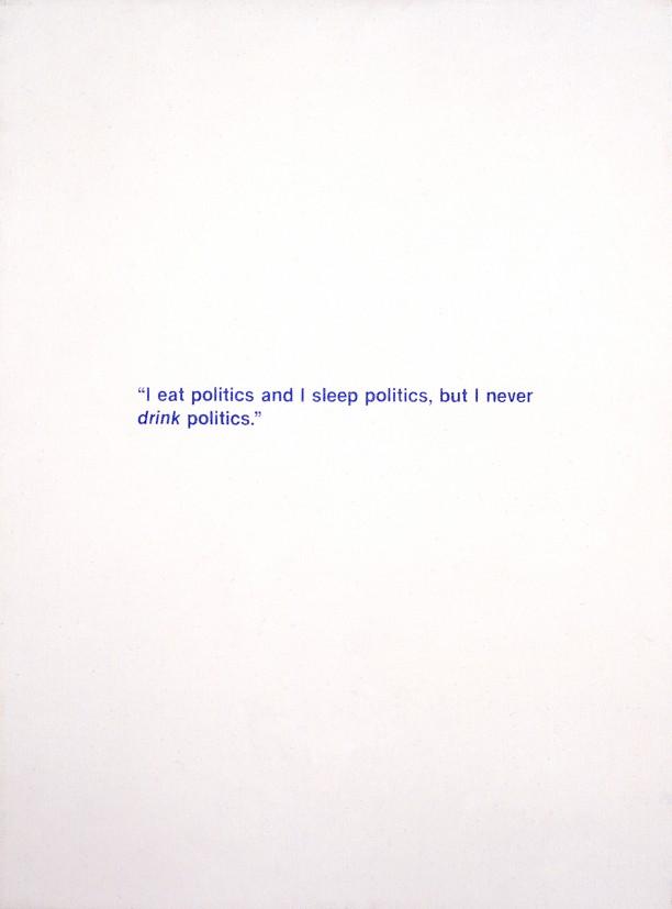 Untitled (I eat politics, I sleep politics...)