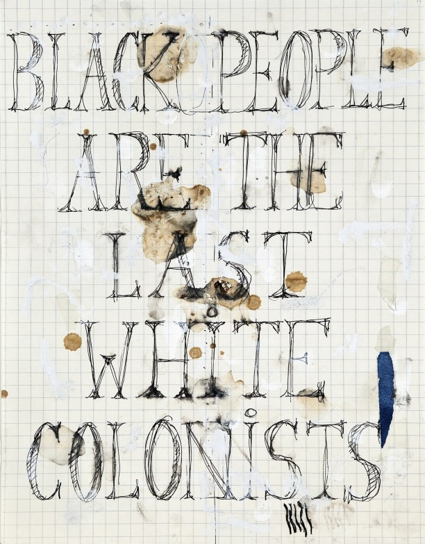 Black people are the last white colonists
