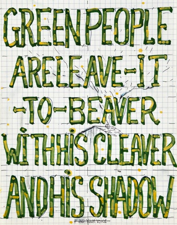 Green people are leave-it-to-beaver with his cleaver and his shadow