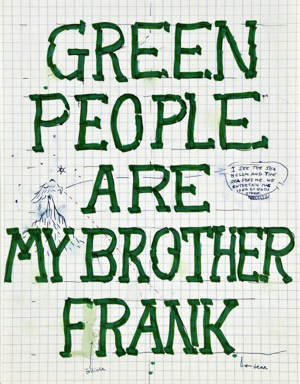 Green people are my brother frank