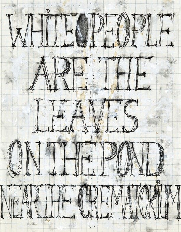 White people are the leaves on the pond near the crematorium
