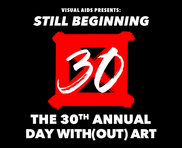 STILL BEGINNING: The 30th Annual Day With(out) Art